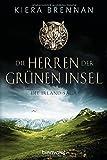 Die Herren der Grünen Insel - Die Irland-Saga 1: Roman