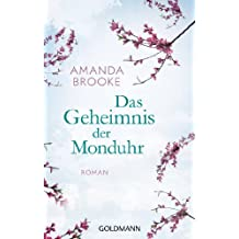 Das Geheimnis der Monduhr: Roman (German Edition)