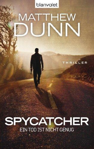 Spycatcher - Ein Tod ist nicht genug: Thriller