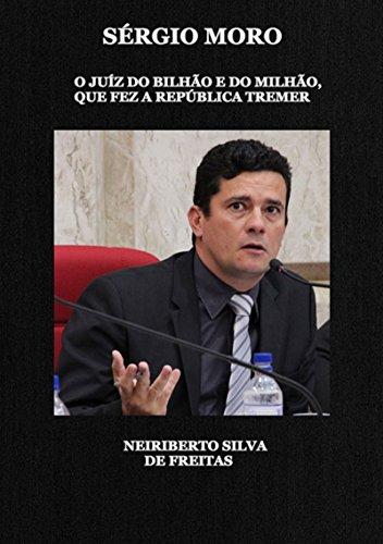 Sérgio Moro (Portuguese Edition) por Neiriberto Silva De Freitas