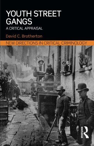 Youth Street Gangs: A critical appraisal (New Directions in Critical Criminology) by David C. Brotherton (2015-04-29)