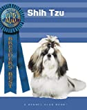 Shih Tzu (Kennel Club Books: Breeders Best)