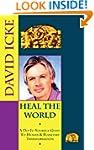 Heal the World: David Icke's Do-It-Yo...