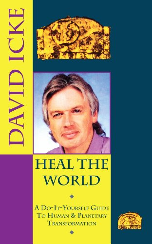 Heal the World: David Icke's Do-It-Yourself Guide to Human & Planetary Transformation (English Edition) par [Icke, David]