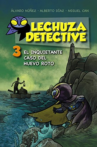 Lechuza Detective 3: El inquietante caso del huevo roto (Literatura Infantil (6-11 Años) - Lechuza Detective)