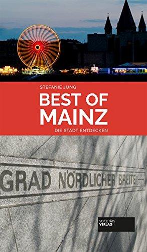 Best of Mainz: Die Stadt entdecken