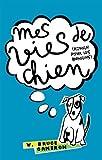 Mes vies de chien de Cameron. W. Bruce (2013) Poche