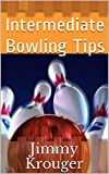 Intermediate Bowling Tips (English Edition)