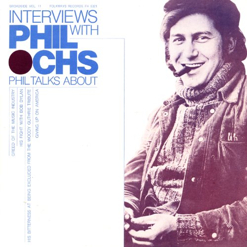 Broadside Ballads, Vol. 11: Interviews With Phil Ochs