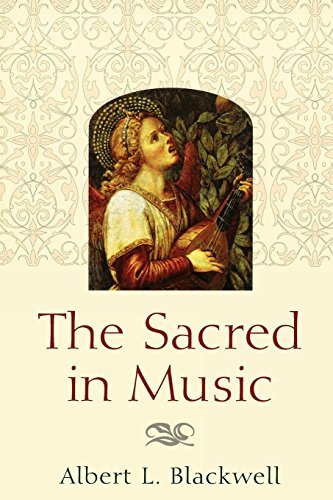 The Sacred in Music by Albert L. Blackwell (1999-11-01)