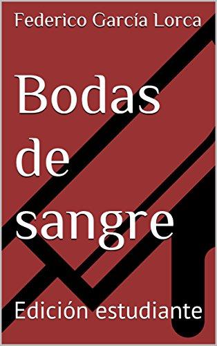 Bodas de sangre: Edición estudiante por Federico García Lorca