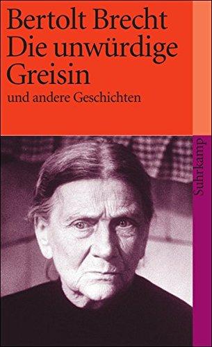 Die unwürdige Greisin: Und andere Geschichten (suhrkamp taschenbuch)