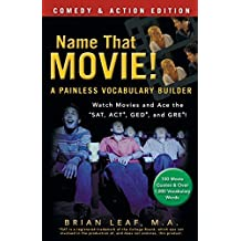 Name That Movie! A Painless Vocabulary Builder Comedy & Action Edition: Watch Movies and Ace the SAT, ACT, GED and GRE! by Brian Leaf (2010-12-03)