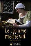 Le costume médiéval de 1320 à 1480 - La coquetterie par la mode vestimentaire XVIe et XVe