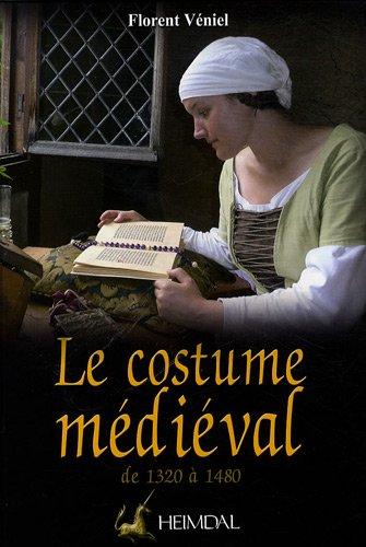 Le costume médiéval de 1320 à 1480 : La coquetterie par la mode vestimentaire XVIe et XVe