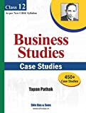 Business Studies Case Studies by Tapan Pathak for CBSE Class 12