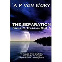 Bound To Tradition Book 3 - The Separation