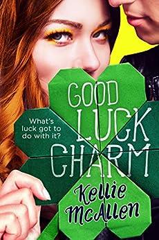Good Luck Charm (Holiday High Series Book 2) (English Edition) von [McAllen, Kellie]