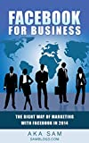 Facebook For Business: The Right Way of Marketing with Facebook in 2014 (English Edition)