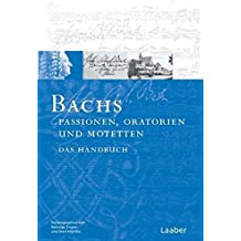 Bach-Handbuch, 7 Bde., Bd.3, Bachs oratorische Werke, Motetten, Choräle und Lieder