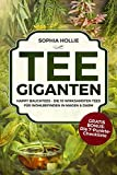 Tee - Giganten: Happy Bauchtees - Die 10 wirksamsten Tees für Wohlbefinden in Magen & Darm