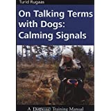 On Talking Terms with Dogs: Calming Signals by Turid Rugaas (1-Dec-2005) Paperback