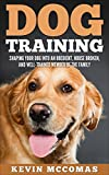Dog Training: Shaping Your Dog into an Obedient, House Broken, and Well-Trained Member of the Family