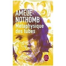 Metaphysique des tubes (Ldp Litterature) by Amelie Nothomb(2002-05-29)