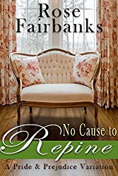 No Cause to Repine: A Pride and Prejudice Variation (English Edition)