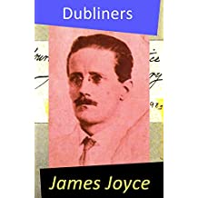 Dubliners (All 15 Short Stories) (English Edition)