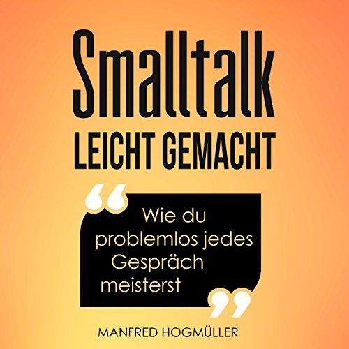 Buchseite und Rezensionen zu 'Smalltalk: Wie du problemlos jedes Gespräch meisterst' von Manfred Hogmüller