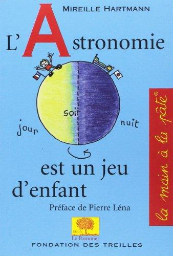 L'Astronomie est un jeu d'enfant par Mireille Hartmann