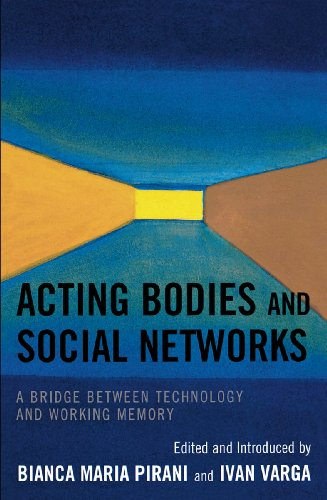 Acting Bodies and Social Networks: A Bridge between Technology and Working Memory (English Edition)