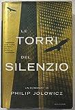 Le torri del silenzio - Prima Edizione - Philip Jolowicz