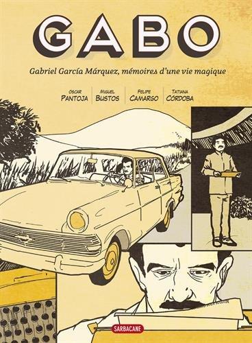 Gabo : Gabriel Garcia Marquez, mémoires d'une vie magique