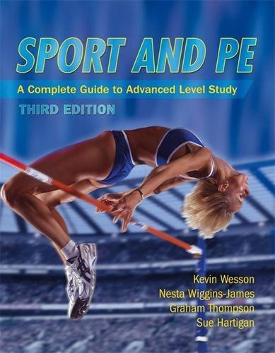 Sport & PE: A Complete Guide to Advanced Level Study Third Edition