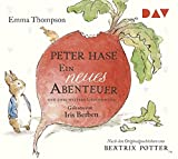 Peter Hase - Ein neues Abenteuer und zwei weitere Geschichten: Ungekürzte Lesungen mit Musik mit Iris Berben (1 CD)