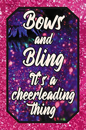 Bows and Bling It's a cheerleading thing: Cheer Leading Lover Blank Lined Journal 120 pages 6x9