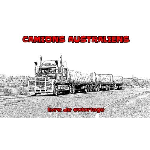 Camions Australiens: livre de coloriage