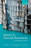 Justice and Natural Resources: An Egalitarian Theory