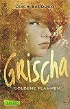Goldene Flammen (Grischa, Band 1)