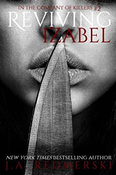 Reviving Izabel (In the Company of Killers Book 2) (English Edition) di [Redmerski, J.A.]