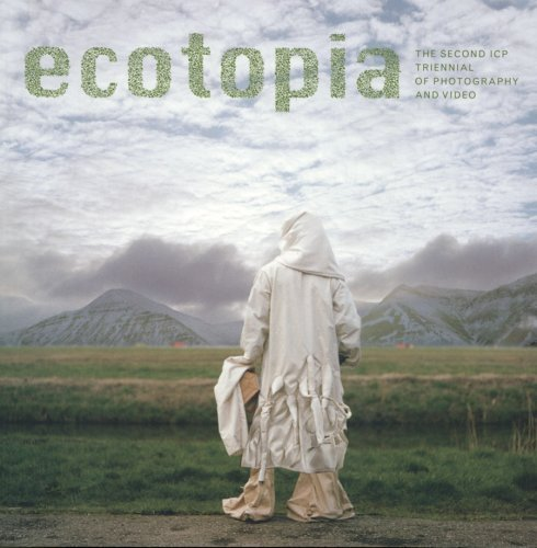 Ecotopia: The Second ICP Triennial of Photography and Video by Brian Wallis (2006-10-09)