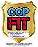 COP fit: The Ultimate Police Fitness, Nutrition and Weight Control Program