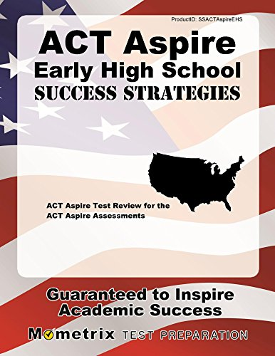 ACT Aspire Early High School Success Strategies Study Guide: ACT Aspire Test Review for the ACT Aspire Assessments