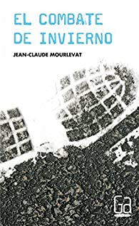 El combate de invierno par Jean-Claude Mourlevat