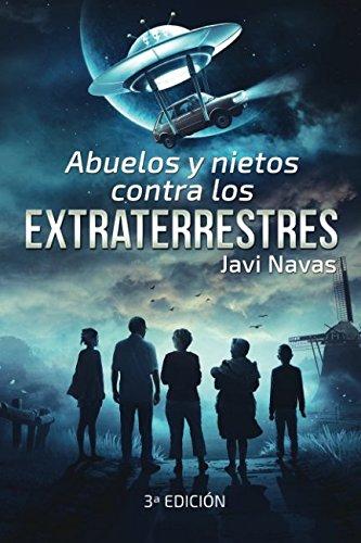 Abuelos y nietos contra los extraterrestres: Tercera edición par Javi Navas