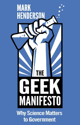 The Geek Manifesto: Why Science Matters to Government (mini ebook ...