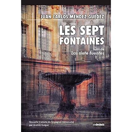 Les Sept Fontaines: suivi de Las siete fuentes (Edition bilingue)