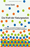 Die Kraft der Naturgesetze: Emergenz und kollektive Fähigkeiten von den Elementarteilchen bis zur menschlichen Gesellschaft